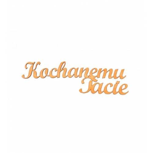 Napis drewniany KOCHANEMU TACIE
