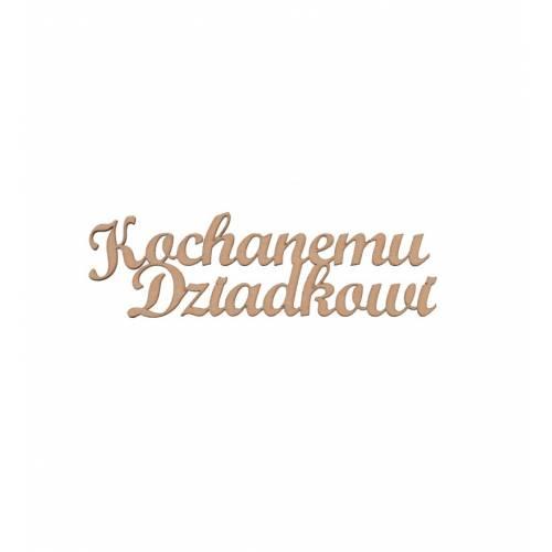 Napis drewniany KOCHANEMU DZIADKOWI